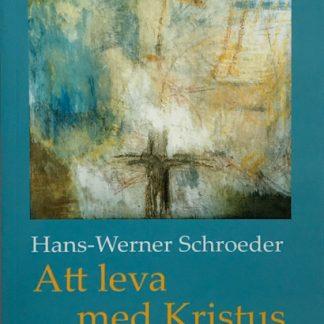 Omslag för Att leva med Kristus av Hans-Werner Schroeder