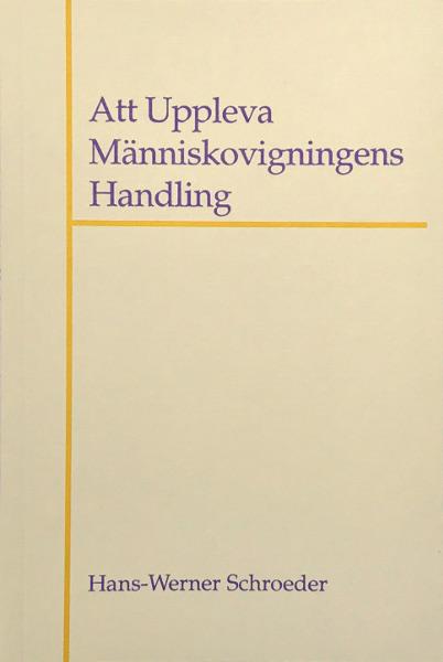 Omslag för Att Uppleva Människovigningens Handling av Hans-Werner Schroeder