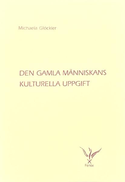 Omslag för Den gamla människans kulturella uppgift av Michaela Glöckler