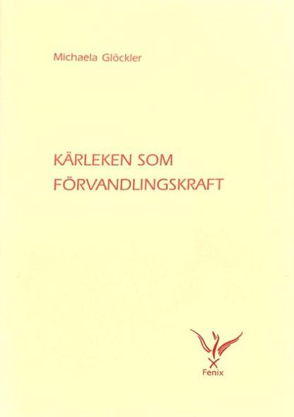 Omslag för Kärleken som förvandlingskraft av Michaela Glöckler