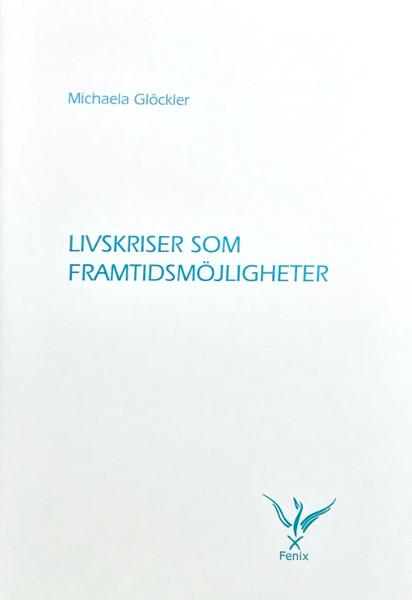 Omslag för Livskriser som framtidsmöjligheter av Michaela Glöckler