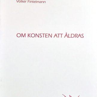 Omslag för Om konsten att åldras av Volker Fintelmann